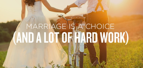 436.marriage-is-a-choice-and-a-lot-of-hard-work