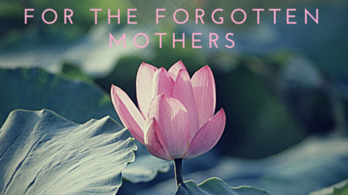 For-the-Forgotten-Mothers