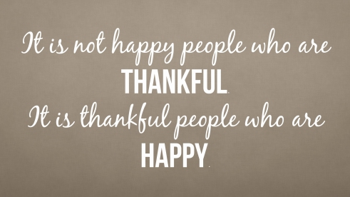it-is-not-happy-people-who-are-thankful-it-is-thankful-people-who-are-happy